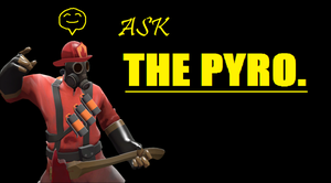 Ask the Pyro by Arrowman64