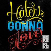 Haters Gonna Love by roberlan