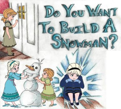 Do you want to build a snowman? by Creepyland