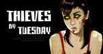 Thieves By Tuesday header 1 by chanteusesanders