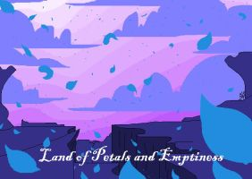 The Land of Petals and Emptiness by KawaiiKitty129