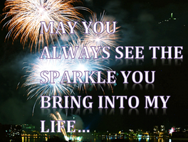 Your The Sparkle In My Life... by Lifes-what-u-make-it