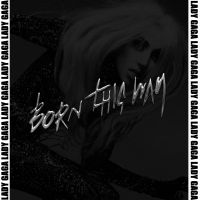 Lady GaGa - Born This Way by MigsLins