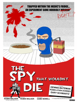 The Spy That Wouldn't Die by CyberneticCupcake