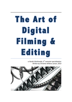 THE ART OF DIGITAL FILMING + EDITING by CHRISwillar