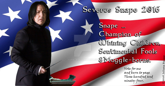 Severus Snape for President - Snape2016 by Yunie-B