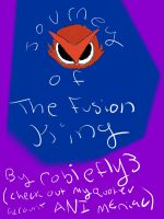 Jouarney of the Fusion King cover page by robiefly3