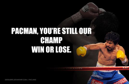 Pacquiao still our Champ by SieteSuerte