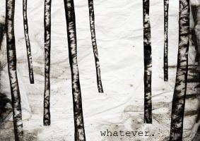 whatever. by Distorted-Eye