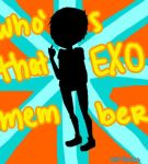 who's that exo member?????? by Mehicana