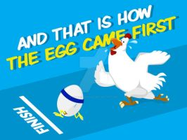 How the egg came first before the chicken by ExtremeJuvenile