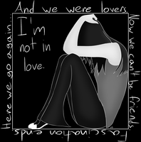Not In Love by Dreams-of-Impact