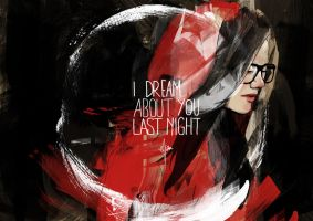 i dream about you last night by anaklangit