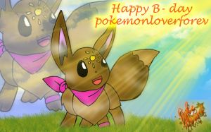 Happy B-Day pokemonloverforev by PokeHeart