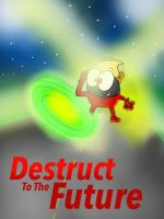 Destruct To The Future by TheIransonic