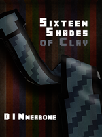 Sixteen Shades of Clay by foxgguy2001