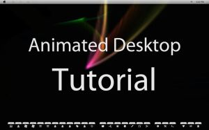 Animated Desktop Tutorial by pyrology