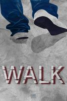 Walk - poster by The-Dander