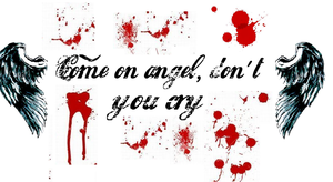 Come On Angel, Don't You Cry by GiveEmHellKiddd