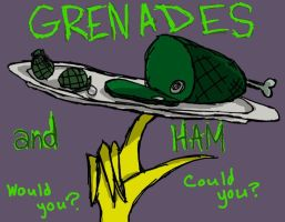 Grenades and Ham by Piggy911