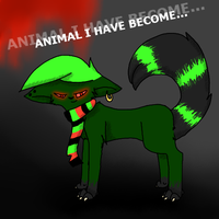 Animal I have become by XAngelkittehX