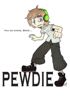 PewdieFanArt: You go ahead Bros... by UnknownSpy