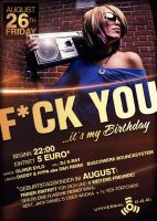 flyer: fuck you, it's my b-day by dk-1991