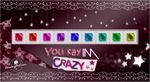 You Say I'm Crazy (Styles) by StrongAsLion