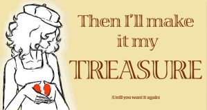I'll make it my TREASURE by Raire