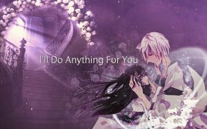 I'll Do Anything For You | Wallpaper by BeleEditions