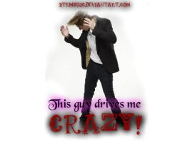 he drives me crazy! by BTRMusic