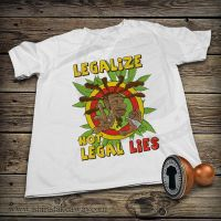 Funny T-shirt - Legalize, Not Legal Lies by DiegoArragon