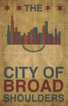 The City of Broad Shoulders by TheNorthSideKid