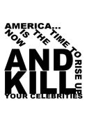 Kill Your Celebrities by Stillbored