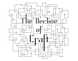 the decline of craft by lizzmo