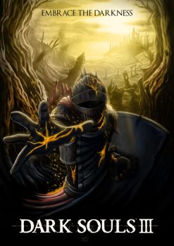 Dark Souls 3: Embrace The Darkness by O-RS