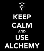 Keep Calm and use Alchemy by fullmetal-gryffindor