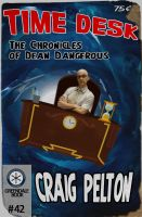 Time Desk : The Chronicles Of Dean Dangerous by silvernocks