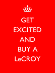 Get Excited and Buy a LeCroy by dev-catscratch