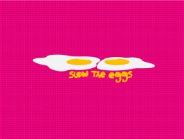 slow the eggs by madebychipmunk