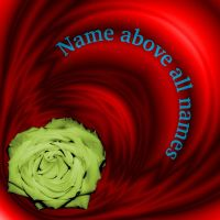 Lent Day 36 - Name above all names by he4rty