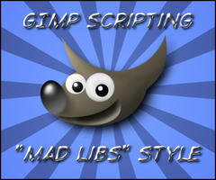 "GIMP Scripts ""Mad Lib"" Style by fence-post"
