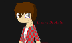 the one and only insane brotato by Askinsanebashur