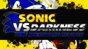 Sonic Vs. Darkness True Nightmare Revived by Ultimate-Xovers