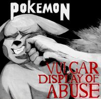 Vulgar Display Of Abuse by VillarealVal
