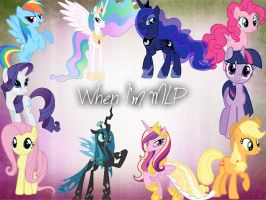 When I'm MLP by Angelicsweetheart