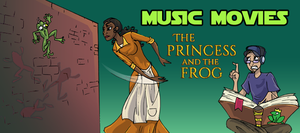 Music Movies- The Princess and the Frog by Namingway