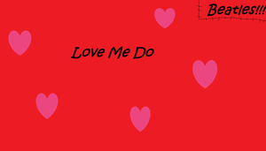 Love me do    By: the beatles by Drizz67