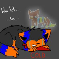 World So Cold... ~(Contest)~ by Kittenlinaa