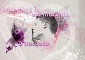 Love That Is Not Madness... by NineteenPSG